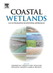Coastal Wetlands - An Integrated Ecosystem Approach ebook by Gerardo M.E. Perillo,Eric Wolanski,Donald R. Cahoon,Mark M. Brinson