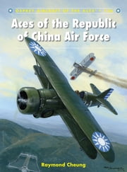 Aces of the Republic of China Air Force ebook by Raymond Cheung