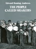 The People Called Shakers ebook by Edward D. Andrews