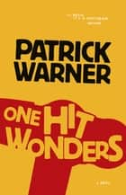One Hit Wonders ebook by Patrick Warner