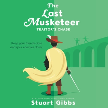 The Last Musketeer #2: Traitor's Chase Audiolibro by Stuart Gibbs