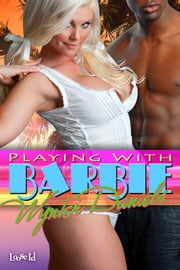Playing With Barbie ebook by Wynter Daniels