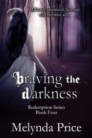 Braving the Darkness ebook by Melynda Price