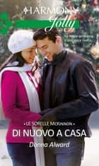Di nuovo a casa ebook by Donna Alward
