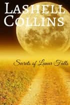 Secrets of Lunar Falls ebook by