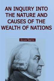 AN INQUIRY INTO THE NATURE AND CAUSES OF THE WEALTH OF NATIONS. ebook by Adam Smith