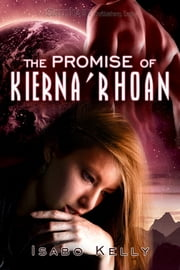 The Promise of Kierna'Rhoan ebook by Isabo Kelly