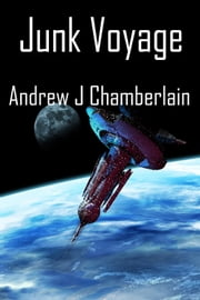 Junk Voyage 2389CE: A Malo Kemp Assignment ebook by Andrew  J Chamberlain