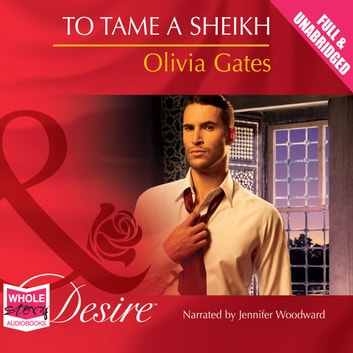 To Tame a Sheikh audiobook by Olivia Gates
