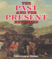 Past & The Present ebook by Lawrence Stone