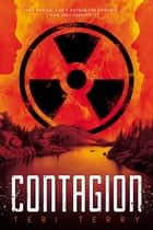 Contagion ebook by Teri Terry