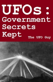UFOs:‭ ‬Government‭ ‬Secrets Kept ebook by David Bradford