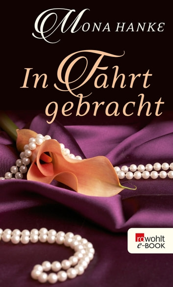 In Fahrt gebracht ebook by Mona Hanke