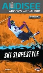 Ski Slopestyle ebook by Book Buddy Digital Media, Darice Bailer