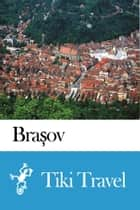 Brașov (Romania) Travel Guide - Tiki Travel ebook by Tiki Travel