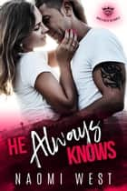 He Always Knows - Devil's Route MC, #3 ebook by Naomi West