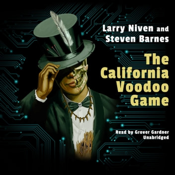 The California Voodoo Game audiobook by Larry Niven,Steven Barnes