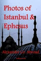 Photos of Istanbul & Ephesus ebook by Rick D. Jolly
