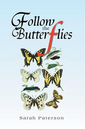 Follow The Butterflies ebook by Sarah Paterson