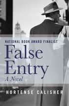 False Entry - A Novel ebook by Hortense Calisher