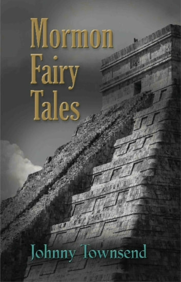 Mormon Fairy Tales ebook by Johnny Townsend
