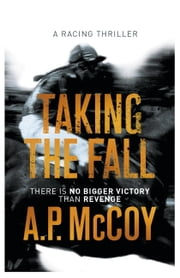Taking the Fall ebook by A.P. McCoy