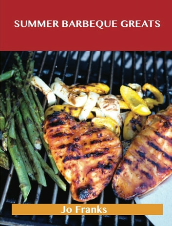 summer barbeque greats delicious summer barbeque recipes the top