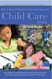 How to Open & Operate a Financially Successful Child Care Service ebook by Musial, Tina