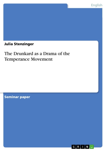 The Drunkard as a Drama of the Temperance Movement ebook by Julia Stenzinger