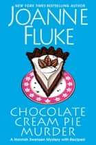 Chocolate Cream Pie Murder ebook by Joanne Fluke