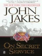 On Secret Service ebook by John Jakes