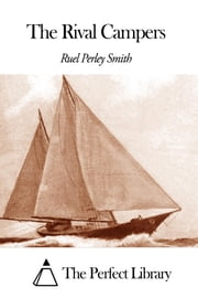 The Rival Campers ebook by Ruel Perley Smith