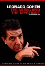 Leonard Cohen: The Music and The Mystique ebook by Maurice Ratcliff