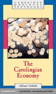 The Carolingian Economy ebook by Verhulst, Adriaan