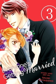 Everyone's Getting Married, Vol. 3 ebook by Izumi Miyazono