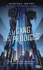 Le gang des prodiges - tome 01 ebook by Marissa MEYER, Guillaume FOURNIER