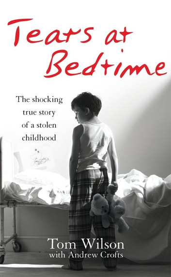 Tears at Bedtime ebook by Andrew Crofts,Tom Wilson