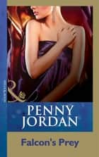 Falcon's Prey (Mills & Boon Modern) ebook by Penny Jordan