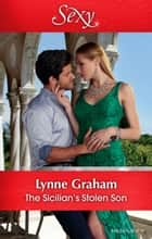The Sicilian's Stolen Son ebook by Lynne Graham