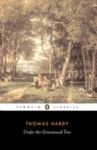 Under the Greenwood Tree ebook by Thomas Hardy, Tim Dolin, Tim Dolin,...