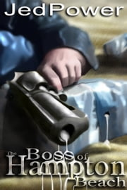 The Boss of Hampton Beach - A Dan Marlowe Novel ebook by Jed Power