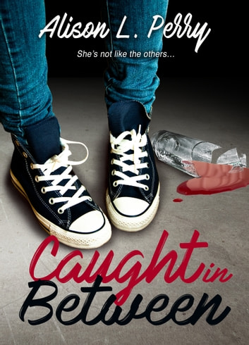 Caught in Between ebook by Alison L. Perry