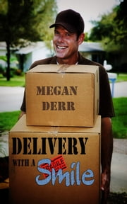 Delivery with a Smile ebook by Megan Derr