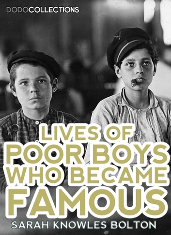 Lives of poor boys who became famous ebook by sarah knowles bolton lives of poor boys who became famous ebook by sarah knowles bolton fandeluxe Ebook collections