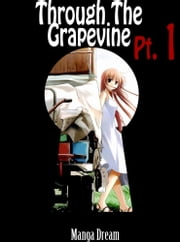 Through The Grape Vine #1 Hentai Manga ebook by M D