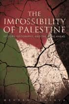 The Impossibility of Palestine ebook by Mehran Kamrava