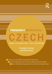 A Frequency Dictionary of Czech: Core Vocabulary for Learners ebook by Cerm K., Franti Ek