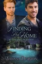 Finding His Home ebook by Thianna Durston