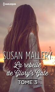 La rebelle de Glory's Gate eBook par  Susan Mallery