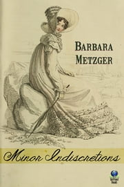 Minor Indiscretions ebook by Barbara Metzger